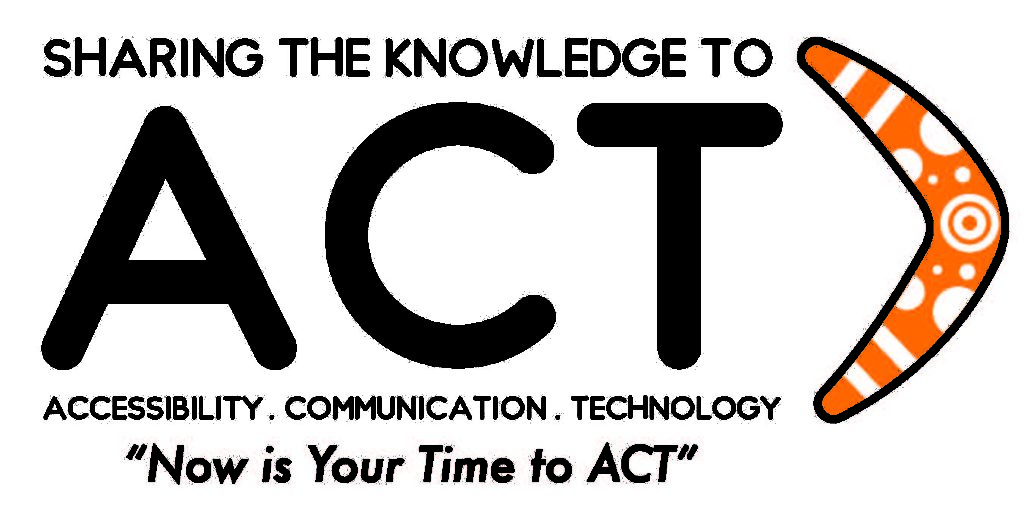 Logo reads Sharing the Knowledge to ACT - Accessibility, Communication, Technology -